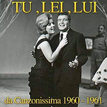 Tu, lei, lui (feat. Johnny Dorelli) [Da 'Canzonissima 1960-61']