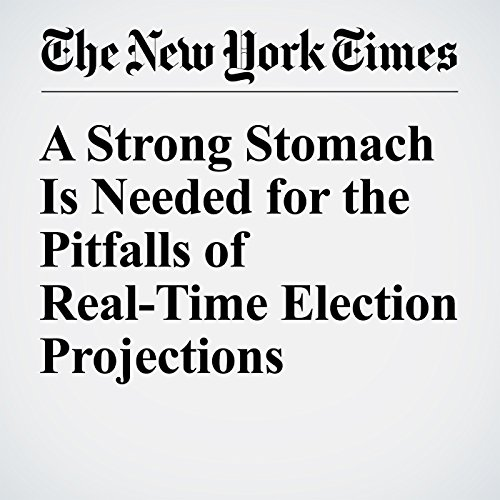 A Strong Stomach Is Needed for the Pitfalls of Real-Time Election Projections audiobook cover art