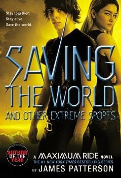 Saving the World  A Maximum Ride Novel  Book 3