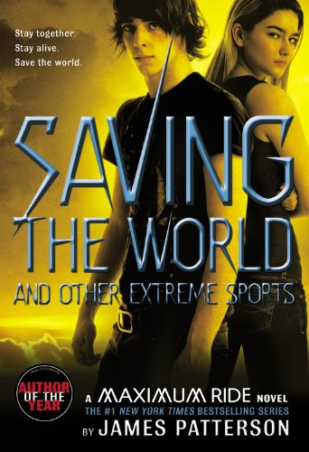 Saving the World: A Maximum Ride Novel (Book 3)
