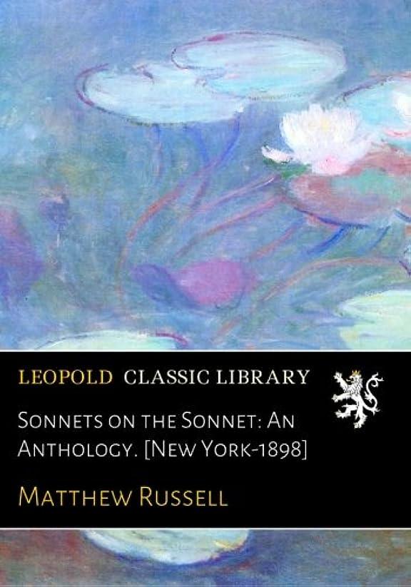 マットレスびっくりする荒らすSonnets on the Sonnet: An Anthology. [New York-1898]