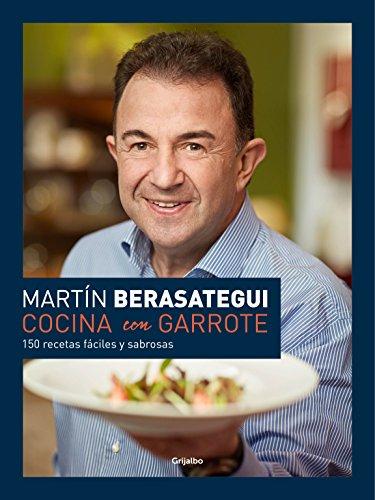 Cocina con garrote: 150 recetas fáciles y sabrosas (Spanish Edition)