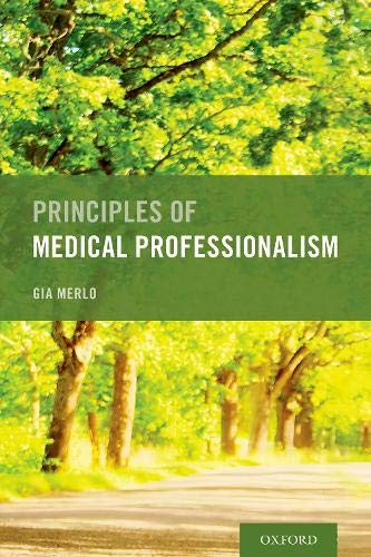 Compare Textbook Prices for Principles of Medical Professionalism  ISBN 9780197506226 by Merlo, Gia