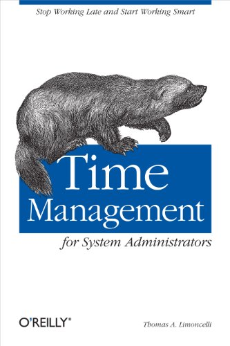 Compare Textbook Prices for Time Management for System Administrators: Stop Working Late and Start Working Smart 1 Edition ISBN 9780596007836 by Limoncelli, Thomas A.