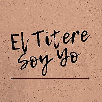 El Titere Soy Yo