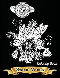 Swear Words Coloring Book: Dark /Black Edition Paper Swear Words Flowers Animals Jungle Very Nice Perfect Gift