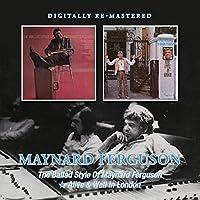 The Ballad Style Of Maynard Ferguson/Alive & Well In London by Maynard Ferguson