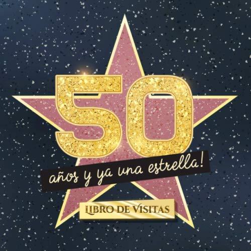 50 años y ya una estrella: Libro de visitas para el 50 cumpleaños - Regalos originales para mujer 50 años - Decoración de fiestas - Libro de firmas para felicitaciones y fotos de los invitados