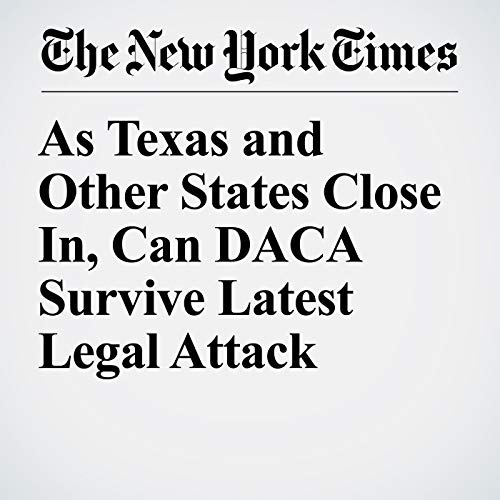 As Texas and Other States Close In, Can DACA Survive Latest Legal Attack copertina