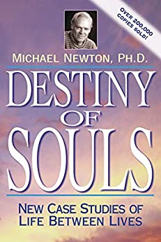 Destiny of Souls: New Case Studies of Life Between Lives by [Michael Newton]