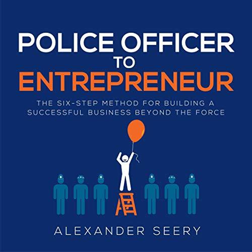 Police Officer to Entrepreneur cover art