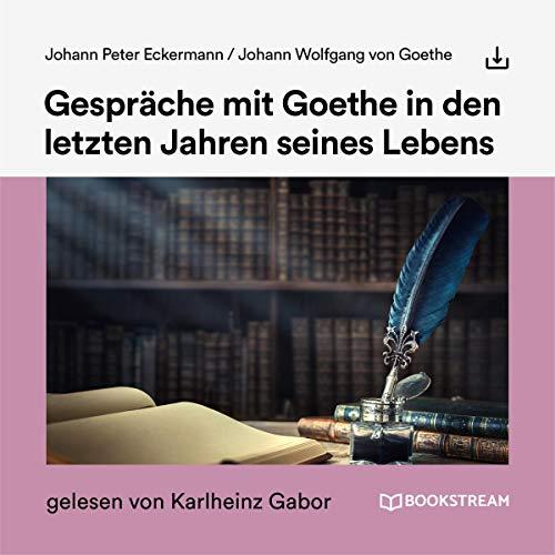 Gespräche mit Goethe in den letzten Jahren seines Lebens Titelbild