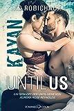 Until Us: Kayan (German Edition)