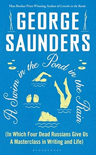 A Swim in a Pond in the Rain: From the Man Booker Prize-winning, New York Times-bestselling author of Lincoln in the Bardo