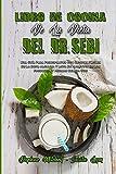 Libro De Cocina De La Dieta Del Dr. Sebi: Una Guía Para Principiantes Con Recetas Fáciles De La Dieta Alcalina Y Lista De Alimentos De Los Productos Y ... (Dr. Sebi Diet Cookbook) (Spanish Version)