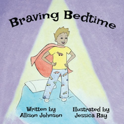 Compare Textbook Prices for Braving Bedtime  ISBN 9781540706485 by Johnson, Allison,Ray, Jessica