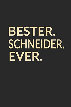 Bester Schneider Ever: A5 Liniertes • Notebook • Notizbuch • Taschenbuch • Journal • Tagebuch - Ein lustiges Geschenk für die Besten Männer Der Welt