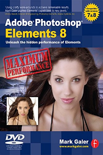 Adobe Photoshop Elements 8: Maximum Performance: Unleash the hidden performance of Elements (English Edition)