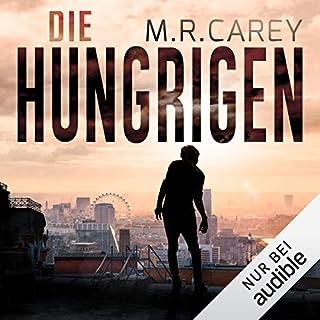 Die Hungrigen                   Autor:                                                                                                                                 M. R. Carey                               Sprecher:                                                                                                                                 Sophie Rogall                      Spieldauer: 16 Std. und 2 Min.     57 Bewertungen     Gesamt 3,9