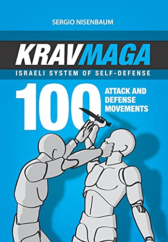 KRAV MAGA - ISRAELI SYSTEM OF SELF-DEFENSE: 100 attack and defense movements.