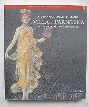 La villa della Farnesina in palazzo Massimo alle Terme. Museo nazionale romano. Ediz. illustrata (Soprintendenza archeologica di Roma)