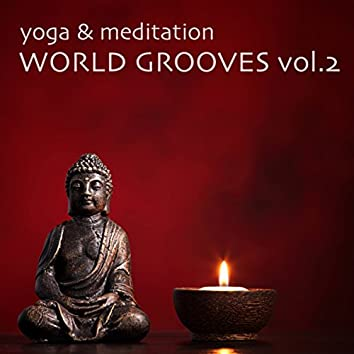 Yoga & Meditation World Grooves, Vol. 2 - Yoga Fitness Chillout Lounge Collection (Meditate, Zen, Relax, Stretching, Breathing, Exercise, Health, Weight Loss, Pilates)