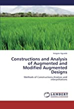 Constructions and Analysis of Augmented and Modified Augmented Designs: Methods of Constructions,Analysis and interpretations