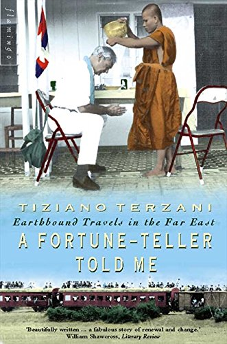Terzani, T: Fortune-Teller Told Me: Earthbound Travels in the Far East