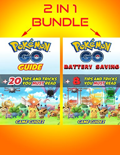 2 in 1 Bundle:  Pokemon Go Guide + 20 Tips and Tricks You Must Read + Pokemon Go Battery Saving (Hints, Tricks, Tips, Secrets, Android, iOS) (English Edition)