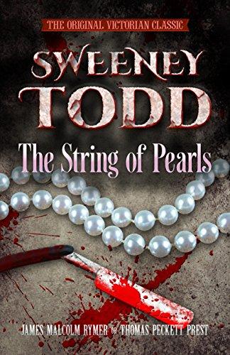SWEENEY TODD The String of Pearls: The Original Victorian Classic (Dover  Horror Classics) (English Edition) eBook: Rymer, James Malcolm, Prest,  Thomas Peckett, McWilliam, Rohan: Amazon.fr