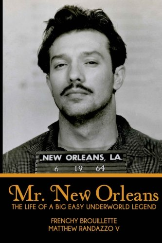 Image of Mr. New Orleans: The Life of a Big Easy Underworld Legend