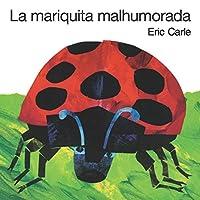 La mariquita malhumorada: The Grouchy Ladybug Board Book (Spanish edition)