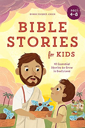 Bible Stories for Kids: 40 Essential Stories to Grow in God's Love