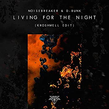 Living For The Night (Kroshwell Edit)