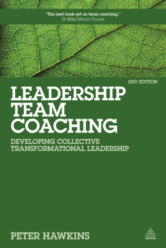 Leadership Team Coaching: Developing Collective Transformational Leadership PDF Books