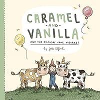Caramel and Vanilla and the Birthday Cake Mistake!