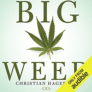Big Weed     An Entrepreneur's High-Stakes Adventures in the Budding Legal Marijuana Business              By:                                                                                                                                 Christian Hageseth,                                                                                        Joseph D'Agnese                               Narrated by:                                                                                                                                 Christian Hageseth                      Length: 6 hrs and 20 mins     411 ratings     Overall 4.5