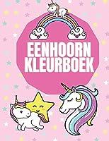 Eenhoorn Kleurboek: Magische Eenhoorn kleurboeken voor meisjes, leuke en mooie kleurplaten Verjaardagscadeaus voor meisjes 3-5