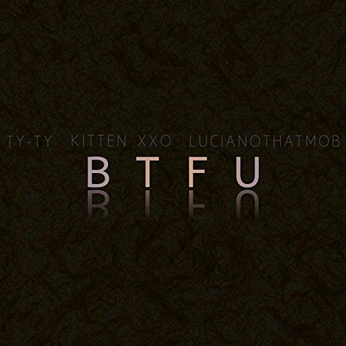 Boot the Fuck Up (feat. Ty-Ty, LucianoThatmob & Kitten XXO) [Explicit]