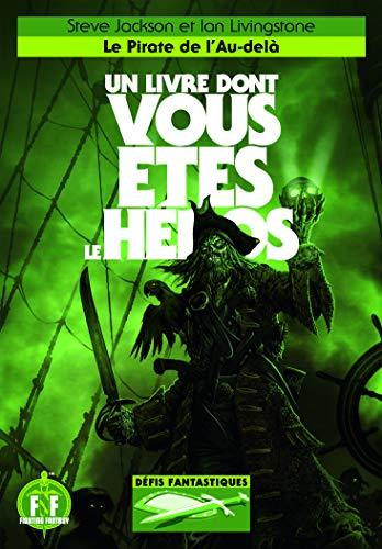 LE PIRATE DE L'AU-DELA - UN LIVRE DONT VOUS ETES LE HEROS - DEFIS FANTASTIQUES 19