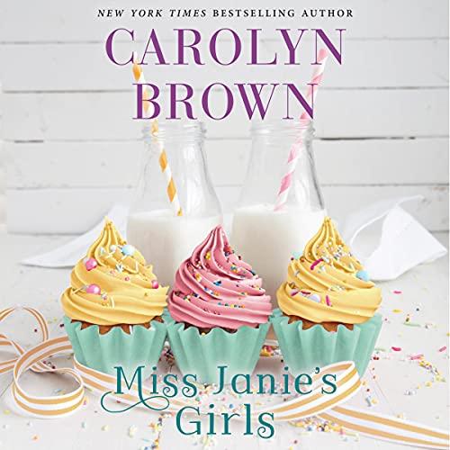Miss Janie's Girls Audiobook By Carolyn Brown cover art
