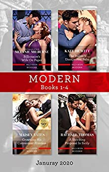 Modern Box Set 1-4 Jan 2020/Billionaire's Wife on Paper/The Italian's Unexpected Baby/Crowning His Convenient Princess/A Shocking Proposal in (Conveniently Wed!) by [Rachael Thomas, Maisey Yates, Melanie Milburne, Kate Hewitt]