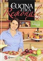 la cucina etica regionale. la vera cucina italian vegan