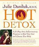 Hot Detox: A 21-Day Anti-Inflammatory Program to Heal Your Gut and Cleanse Your