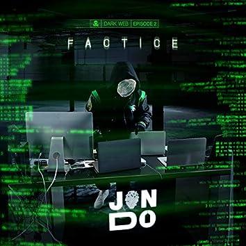 Factice (Darkweb - Episode 2)