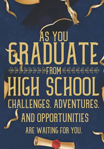 As you graduate from High School: Three thoughtful Inspirational wishes for High School Graduate - J