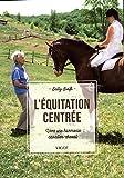 L'équitation centrée - Vers une harmonie cavalier-cheval
