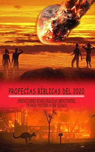 Profecías Bíblicas Del 2020: ¡Predicciones echas realidad, impactantes, ya nada será igual!!!