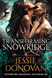 Transforming Snowridge (Stonefire Dragons Universe Book 2)