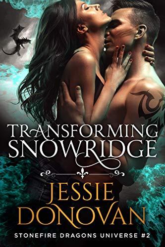 Transforming Snowridge (Stonefire Dragons Universe Book 2) (English Edition)